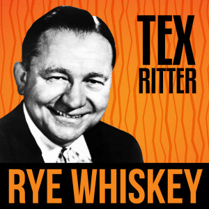 Album Rye Whiskey from Tex Ritter