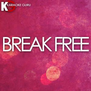 Karaoke Guru的專輯Break Free (Originally By Ariana Grande) [Karaoke Version]