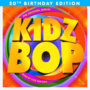 Kidz Bop Kids的專輯KIDZ BOP 1 (20th Birthday Edition)