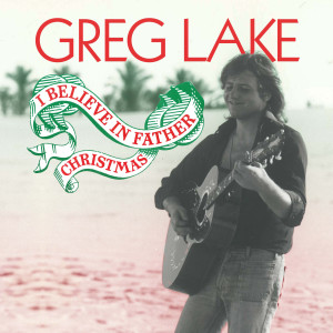 Album I Believe in Father Christmas from Greg Lake