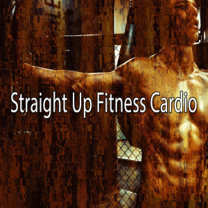 Album Straight up Fitness Cardio from The Gym Allstars