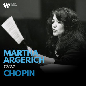 Martha Argerich的專輯Martha Argerich Plays Chopin