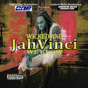 Album Wicked and We Know (Explicit) from Jah Vinci
