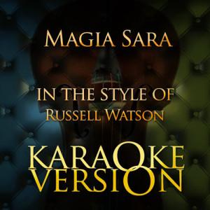 Karaoke - Ameritz的專輯Magia Sara (In the Style of Russell Watson) [Karaoke Version] - Single