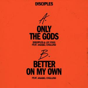 Only the Gods / Better on My Own (feat. Anabel Englund)