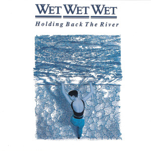 Holding Back The River 1989 Wet Wet Wet