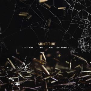 收聽T.R.U.的Shoot It Out (feat. Worl & Hott LockedN)歌詞歌曲