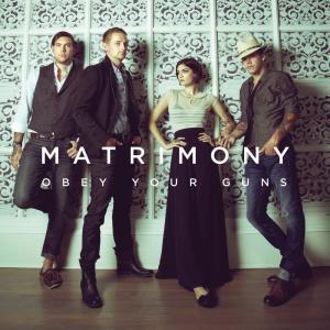 Album Obey Your Guns (Original Version) from Matrimony