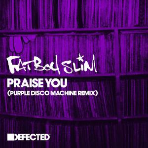 Album Praise You (Purple Disco Machine Remix) from Fatboy Slim