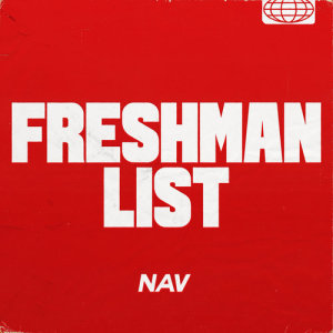 Listen to Freshman List song with lyrics from Nav