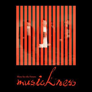 Mary See the Future的專輯musickness