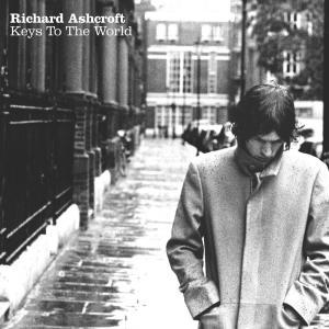 Keys To The World 2006 Richard Ashcroft