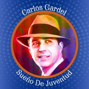 Carlos Gardel的專輯Sueño de Juventud