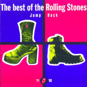 The Rolling Stones的專輯Jump Back - The Best Of The Rolling Stones, '71 - '93