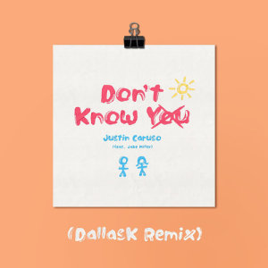 Don't Know You (feat. Jake Miller) (DallasK Remix)