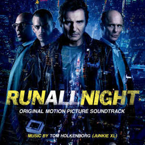 Album Run All Night (Original Motion Picture Soundtrack) from Junkie XL