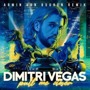 Armin Van Buuren的專輯Pull Me Closer (Armin Van Buuren Remix)