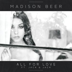 All For Love 2015 Madison Beer; Jack & Jack