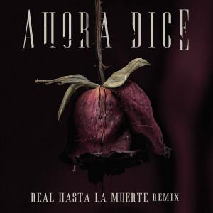 Album Ahora Dice (Real Hasta La Muerte Remix)(Explicit) from Chris Jedi