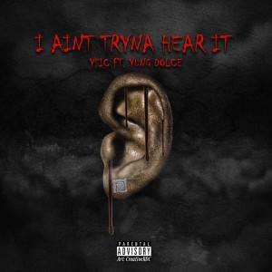 Y Sic的專輯I Ain't Tryna Hear It (Explicit)