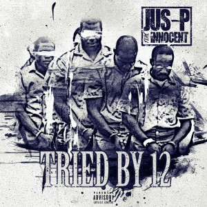 Album Tried by 12 (Explicit) from Jus-P