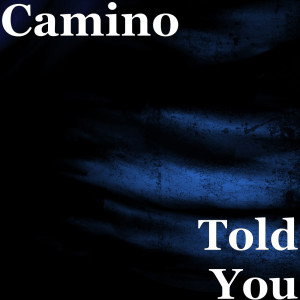 Album Told You from camino