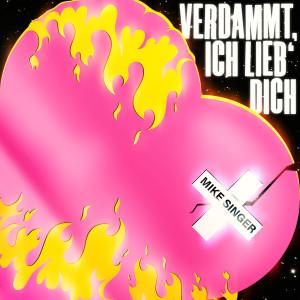 Album Verdammt ich lieb' dich from Mike Singer
