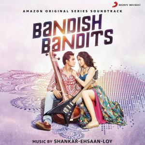 Album Bandish Bandits (Original Motion Picture Soundtrack) from Shankar Ehsaan Loy