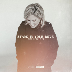 Album Stand In Your Love from Rita Springer