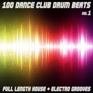Album 100 Dance Club Drum Beats - Full Length House & Electro Grooves from The Downbeats