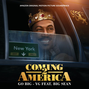 Big Sean的專輯Go Big (From The Amazon Original Motion Picture Soundtrack Coming 2 America)