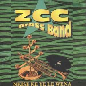 Album Nkise Ke Ye Le Wena from ZCC Brass Band