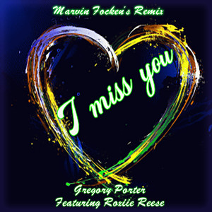 Album I Miss You (Remix) from Gregory Porter