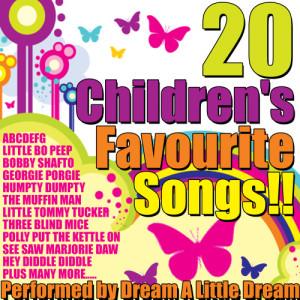 Dream A Little Dream的專輯20 Children's Favourite Songs!!