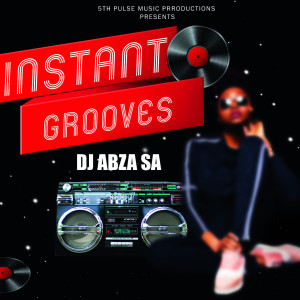 Album Instant Grooves from Dj Abza SA