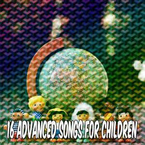 16 Advanced Songs for Children