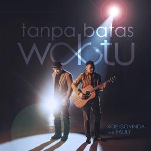 Dengarkan Tanpa Batas Waktu Feat. Fadly lagu dari Ade Govinda dengan lirik