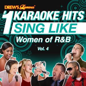 Album Drew's Famous #1 Karaoke Hits: Sing Like Women of R&B, Vol. 4 from Karaoke