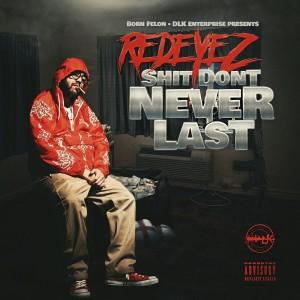 Redeyez的專輯Shit Don't Never Last (Explicit)