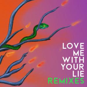 Album Love Me With Your Lie (Medun Remix) from Medun