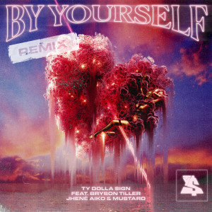 Ty Dolla $ign的專輯By Yourself (feat. Bryson Tiller, Jhené Aiko & Mustard) (Remix)