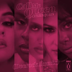 Album Call Me Queen (Deerock Remix) from Citizen Queen