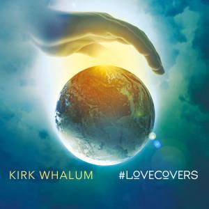 Album #Lovecovers from Kirk Whalum
