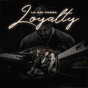 Album Loyalty from Lil Zay Osama