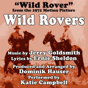 Katie Campbell的專輯Wild Rovers (Theme From the 1971 Motion Picture)