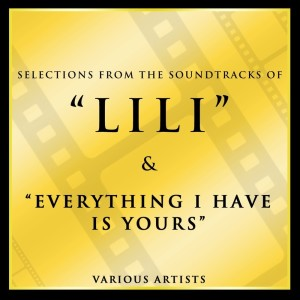 Album Selections from the Soundtracks Lili & Everything I Have Is Yours from Marge & Gower Champion