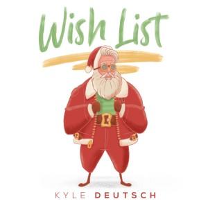 Album Wish List EP from Kyle Deutsch