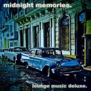 Album Midnight Memories - Lounge Music Deluxe from Various Artists