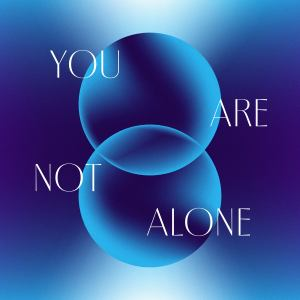 You Are Not Alone dari HMGNC