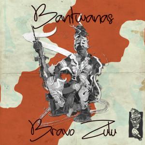 Album Bravo Zulu from Bantwanas